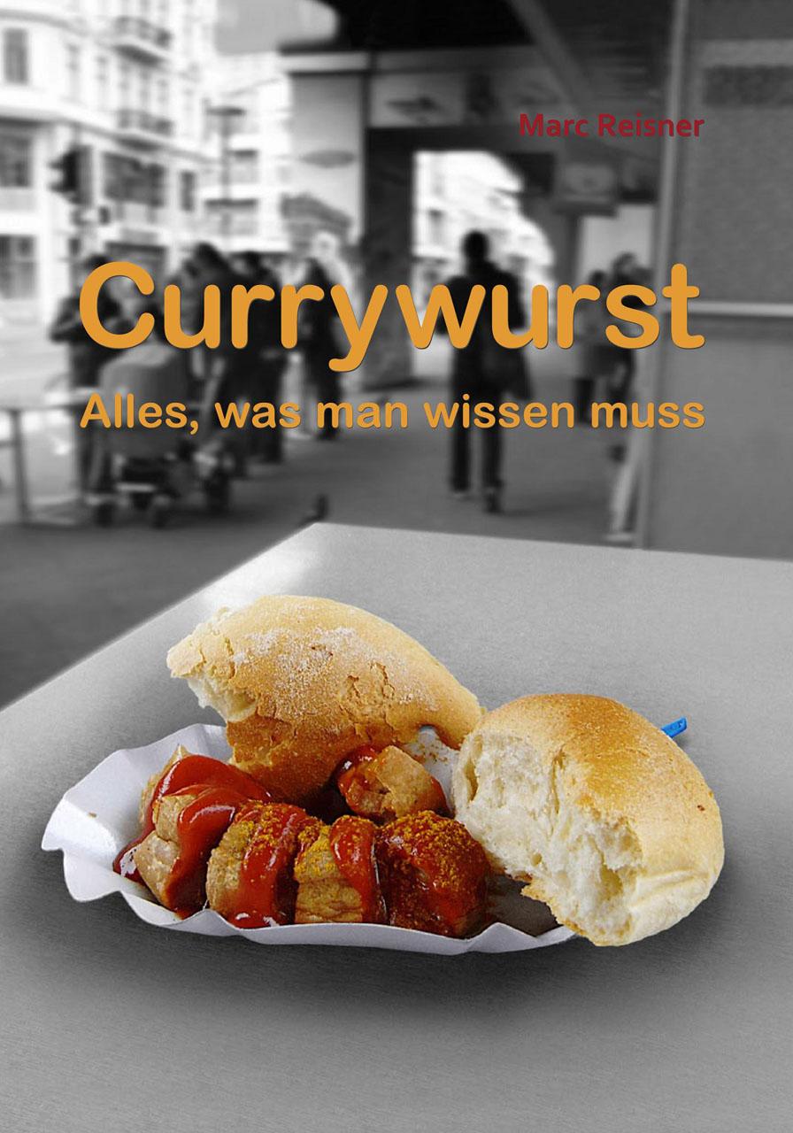 Buch-Cover: Currywurst (von Marc Reisner)