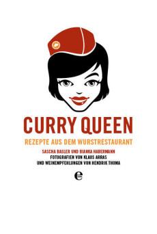 Buch: Curry Queen: Rezepte aus dem Wurstrestaurant (von Bianka Habermann & Sascha Basler)