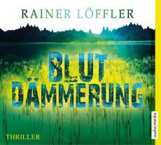 Hörbuch-Cover: Blutdämmerung (von Rainer Löffler)