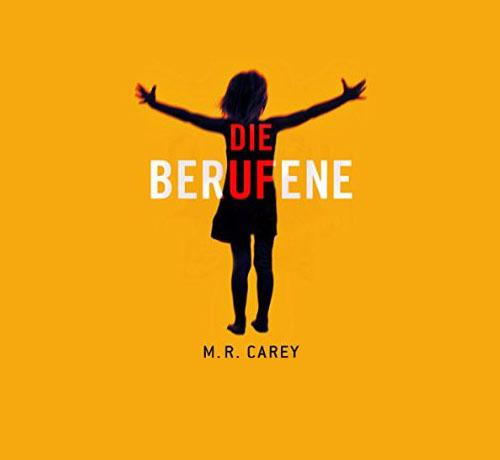 Hörbuch-Cover: Die Berufene (von M. R. Carey)