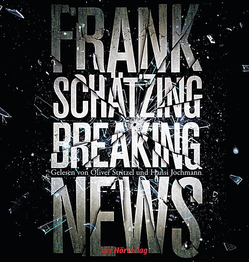 Hörbuch-Cover: Breaking News (von Frank Schätzing)