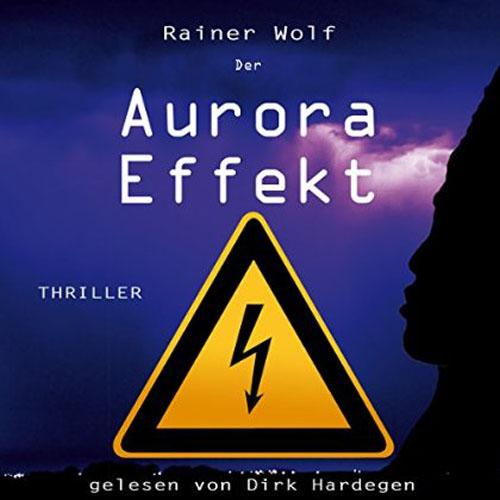 Hörbuch-Cover: Der Aurora Effekt (von Rainer Wolf)