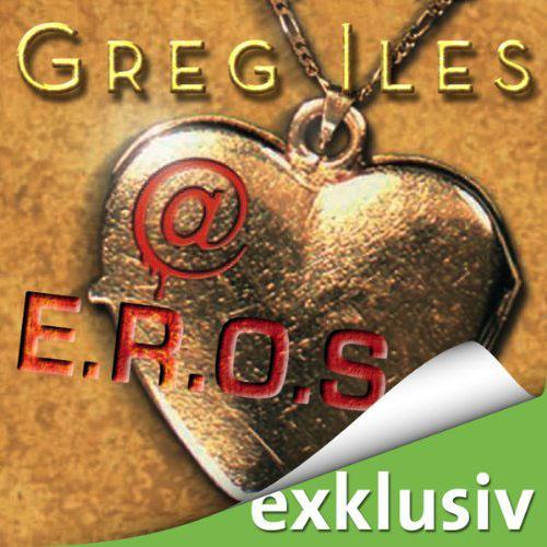 Hörbuch-Cover: @E.R.O.S (von Greg Iles)