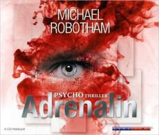 Hörbuch-Cover: Adrenalin (von Michael Robotham)